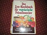 Das Zen-Kochbuch für vegetarische Feinschmecker - Edward Espe Brown, Edward Espe  Brown