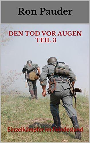 DEN TOD VOR AUGEN TEIL 3: Einzelkämpfer im - Teile Tot Drei
