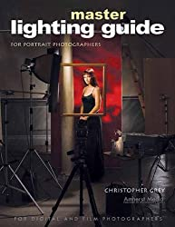 Master Lighting Guide for Portrait Photographers by Christopher Grey (2004-04-01)