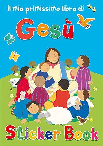 Il mio primissimo libro di Ges. Con adesivi
