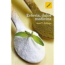 Estevia, dulce medicina (SALUD) (Spanish Edition)