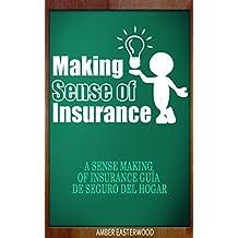 Dar sentido a los seguros: Dar sentido a la guía de seguro de seguro de vivienda (Spanish Edition)