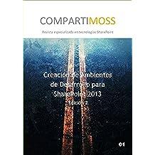 Ambientes de desarrollo para SharePoint 2013: Cómo crear entornos de desarrollo para SharePoint 2013