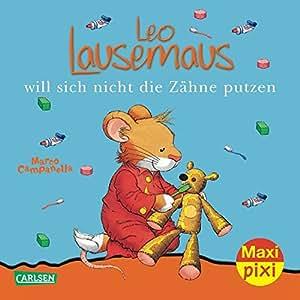 Maxi-Pixi Nr. 55: Leo Lausemaus will sich nicht die Zähne putzen