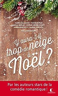 Y aura-t-il trop de neige à Noël ? par Isabelle Alexis