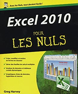 Excel 2010 Pour les Nuls par [Harvey, Greg]