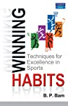 Winning Habits: Techniques for Excellence in Sports