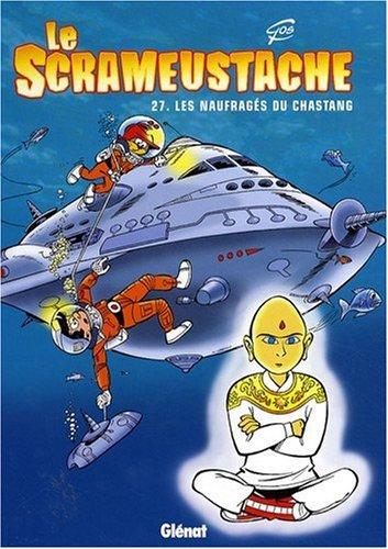 Le Scrameustache, Tome 27 : Les naufragés du Chastang
