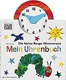 Die kleine Raupe Nimmersatt - Mein Uhrenbuch