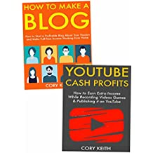 How to Make Cash While Working at Home: Create a Blog & Sell Products on YouTube (English Edition)