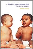 Children's Communication Skills: From Birth to Five Years