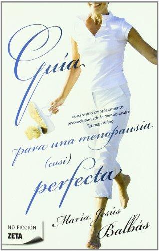 Guía para una menopausia (casi) perfecta (B DE BOLSILLO) por Maria Jesus Balbas Cisneros