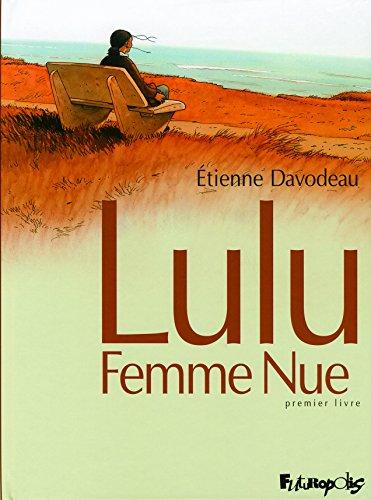 Lulu Femme Nue (1) : Lulu femme nue. Premier livre