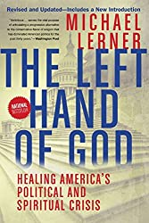 Left Hand of God, The: Healing America's Political and Spiritual Crisis