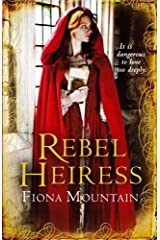 Rebel Heiress: Written by Fiona Mountain, 2010 Edition, Publisher: Arrow [Paperback] Paperback