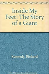 Inside My Feet: The Story of a Giant by Richard Kennedy (1991-10-01)