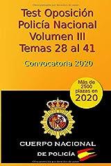 Test Oposición Policía Nacional - Volumen III - Temas 28 al 41: Convocatoria 2020 (Oposición Policía Nacional 2020) Tapa blanda