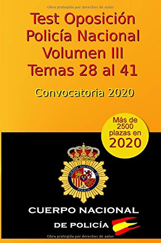 Test Oposición Policía Nacional - Volumen III - Temas 28 al 41: Convocatoria 2020 (Oposición Policía Nacional 2020)