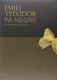 Pa negre: edició de luxe amb DVD par Emili Teixidor