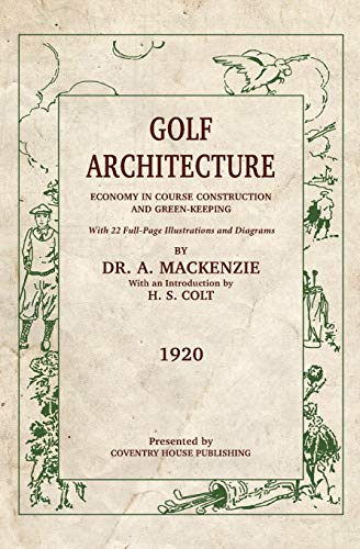Golf Architecture: Economy in Course Construction and Green-Keeping Coventry Green