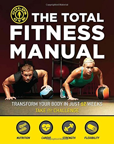 total-fitness-manual-transform-your-body-in-12-weeks-golds-gym