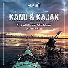 vollgeherzt: Kanu & Kajak: Das Ausfüllbuch für Erlebnistouren auf dem Wasser