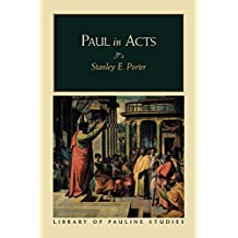Paul in Acts (Library of Pauline Studies)