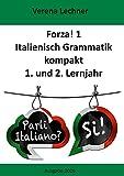 Forza! 1: Italienisch Grammatik kompakt 1. und 2. Lernjahr