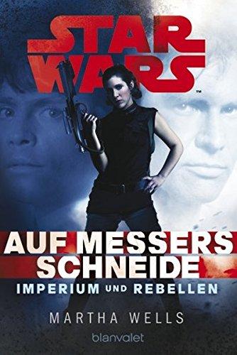 Star WarsTM Imperium und Rebellen 1: Auf Messers Schneide (Die Geheime Geschichte Von Star Wars)