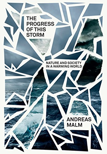 The Progress of This Storm: Nature and Society in a Warming World (Verso Futures) (English Edition)