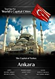 Touring the World's Capital Cities Ankara: The Capital of Turkey by Frank Ullman