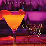 Cocktail Party Jazz 2: An Intoxicating Collection Of Instrumental Jazz by Various Artists (2014-05-27)
