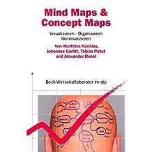 Mind Maps & Concept Maps: Visualisieren, Organisieren, Kommunizieren (dtv Beck Wirtschaftsberater)