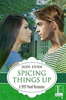 Spicing Things Up (Mill Pond Book 4) by [Lynn, Judi]