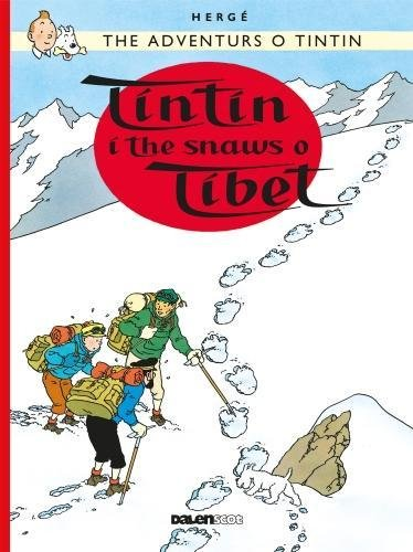 Tintin i the Snaws o Tibet (Tintin in Scots)