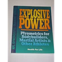 Explosive Power: Plyometrics for Bodybuilders, Martial Artists & Other Athletes (Hfl Synergistic Training Series) by Derse, Ed (1994) Paperback
