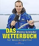 Das Wetterbuch für Wassersportler - Meeno Schrader