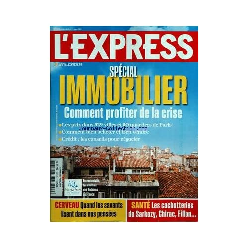 EXPRESS (L') [No 3009] du 05/03/2009 - special immobilier, comment profiter de la crise - cerveau, quand les savants lisent dans nos pensees - sante, les cachotteries de sarkozy, chirac, fillon