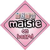 Bébé Fille « Maisie on Board» Cadeau fantaisie Panneau de voiture / cadeau pour nouvel enfant / nouveau-né. En anglais