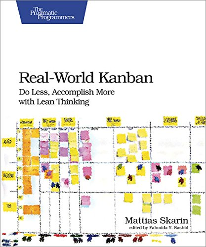 Real-World Kanban: Do Less, Accomplish More with Lean Thinking por Mattias Skarin