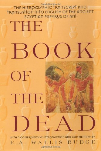 The Book of the Dead: The Hieroglyphic Transcript & Translation into English of the Ancient Egyptiia (1995-01-23)