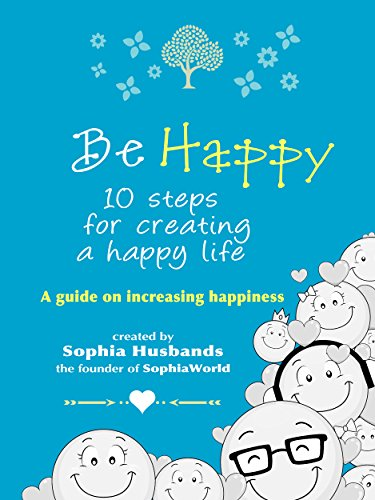 Be happy 10 steps to increasing happiness ebook sophia husbands be happy 10 steps to increasing happiness by husbands sophia fandeluxe Ebook collections