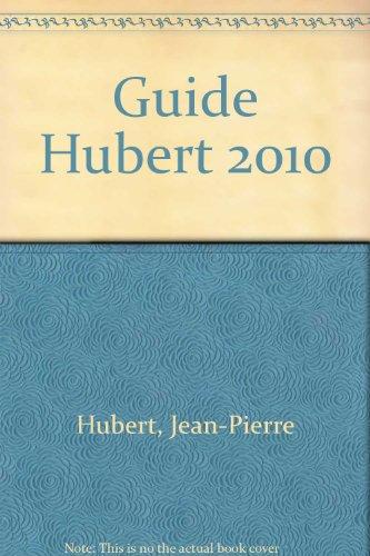 Guide Hubert 2010 : France Sud