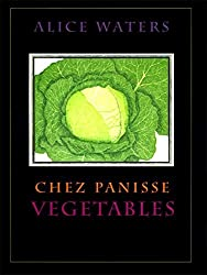 Chez Panisse Vegetables by Alice L. Waters (1996-05-01)