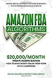 Amazon FBA Algorithms: $20,000/Month Passive Income Business | How To Make Money...