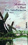 Buchinformationen und Rezensionen zu Die Netzflickerin: Roman von Maarten 't Hart