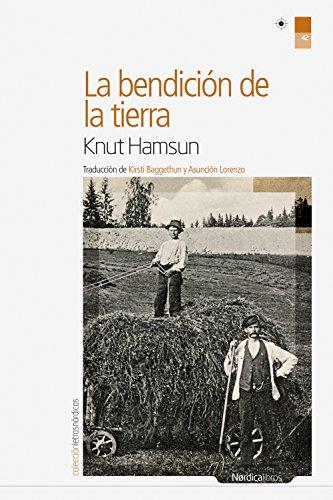 La bendición de la tierra (Letras Nórdica nº 42) (Spanish Edition)