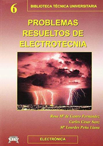Problemas resueltos de electrotecnia por Rosa María de Castro Fernández