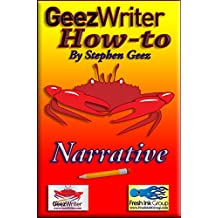 GeezWriter How-To:  Narrative: An Author's Guide to Finessing Compelling Story Narratives & Styles