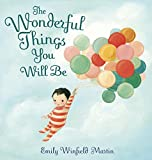 Best Gifts For A One Year Old Boys - The Wonderful Things You Will be: A Growing-Up Review